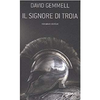 Il signore di Troia (Troy vol.1) di David Gemmell