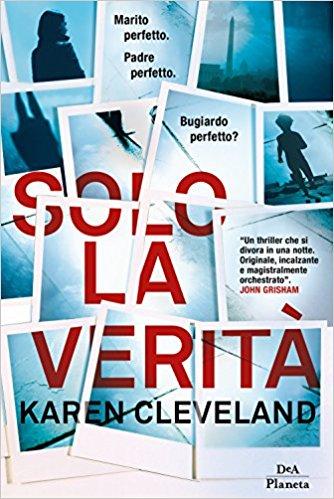 """Il mio parere su """"Solo la verità"""" di Karen Cleveland"""