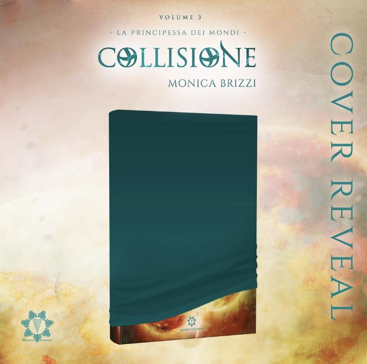 Cover Reveal: Collisione – La Principessa dei Mondi #3