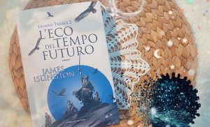 L'eco del tempo futuro – Licanius trilogy vol.2