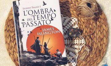 L'ombra del tempo passato – Licanius trilogy vol.1